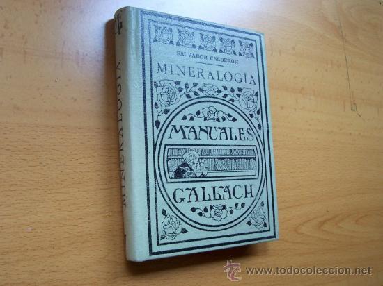MANUALES GALLACH Nº 7 - MINERALOGÍA - ESPASA-CALPE 1929 - 2º EDICIÓN - TAPA DURA - PAGINAS 291 (Libros Antiguos, Raros y Curiosos - Ciencias, Manuales y Oficios - Otros)