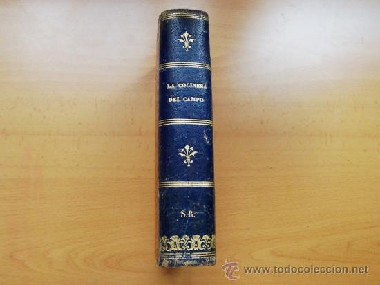 Libros antiguos: LA COCINERA DEL CAMPO Y DE LA CIUDAD O NUEVA COCINERA ECONÓMICA - MADRID AÑO 1887 - 598 PÁGINAS - Foto 2 - 26614005