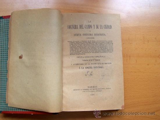 Libros antiguos: LA COCINERA DEL CAMPO Y DE LA CIUDAD O NUEVA COCINERA ECONÓMICA - MADRID AÑO 1887 - 598 PÁGINAS - Foto 3 - 26614005