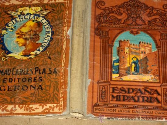 ESPAÑA MI PATRIA. ED. CARLES DALMAU 1931. . (Libros Antiguos, Raros y Curiosos - Historia - Otros)