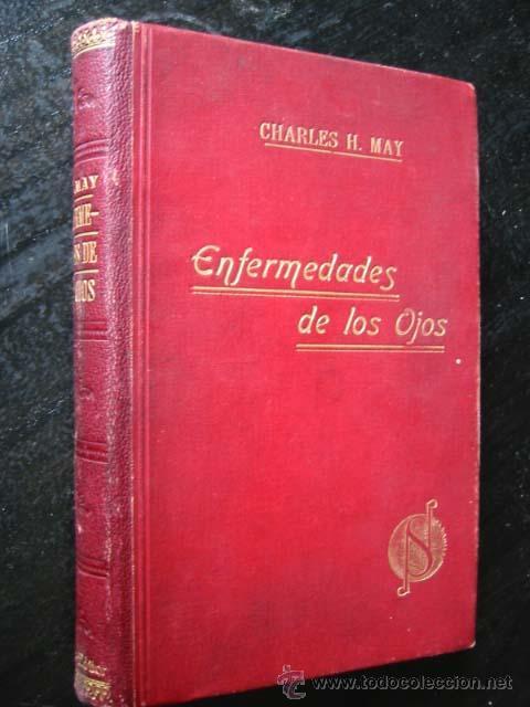 MANUAL DE LAS ENFERMEDADES DE LOS OJOS, POR CHARLES H. MAY, 1922 (Libros Antiguos, Raros y Curiosos - Ciencias, Manuales y Oficios - Otros)