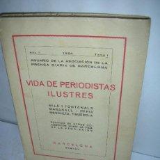 Libros antiguos: VIDA DE PERIODISTAS ILUSTRES, 1924, ANUARIO DE LA ASOCIACION DE PRENSA DE BARCELONA. Lote 26945634