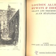 Libros antiguos: A. STAPLETON. LONDON ALLEYS, BYWAYS & COURTS. DRAWN AND DEESCRIBED BY---. LONDON, 1924. Lote 25304404