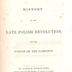 Libros antiguos: JOS. HORDYNSKI. HISTORY OF THE LATE POLISH REVOLUTION AND THE EVENTS OF THE CAMPAIGN. BOSTON, 1832. Lote 25240872