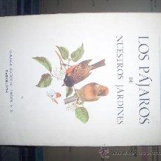 Libros antiguos: LOS PAJAROS DE NUESTROS JARDINES . Lote 19476686