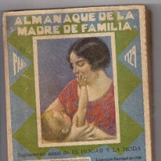 Libros antiguos: ALMANAQUE DE LA MADRE DE FAMILIA 1929 PEQUEÑA ENCICLOPEDIA DEL HOGAR Y LA MODA.. Lote 19260771