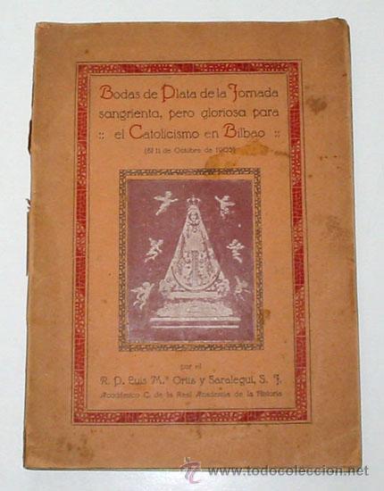 BODAS DE PLATA DE LA JORNADA SANGRIENTA, PERO GLORIOSA PARA EL CATOLICISMO... (Libros Antiguos, Raros y Curiosos - Historia - Otros)
