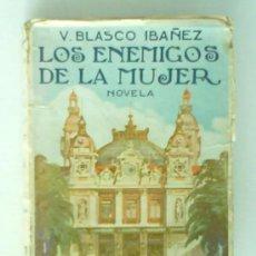 Libros antiguos: LOS ENEMIGOS DE LA MUJER DE VICENTE BLASCO IBÁÑEZ. Lote 26666908