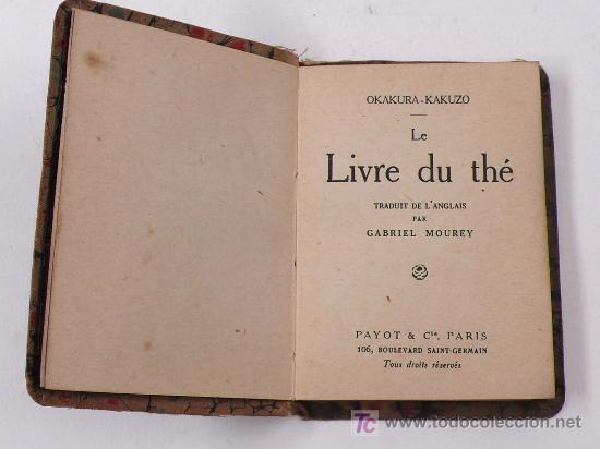 LE LIVRE DU THÉ. OKAKURA KAKUZO. 10 X 7 CM. PAYOT&CIA PARIS. (Libros Antiguos, Raros y Curiosos - Ciencias, Manuales y Oficios - Otros)
