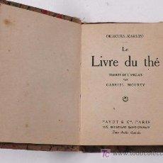 Libros antiguos: LE LIVRE DU THÉ. OKAKURA KAKUZO. 10 X 7 CM. PAYOT&CIA PARIS.. Lote 13597500