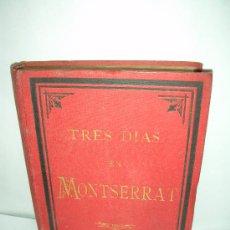 Libros antiguos: TRES DIAS EN MONTSERRAT, C. CORNET, 1890. Lote 24790628