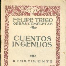 Libros antiguos: FELIPE TRIGO. CUENTOS INGENUOS. MADRID, 1920. Lote 13705489