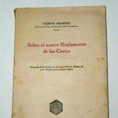 Libros antiguos: SOBRE EL NUEVO REGLAMENTO DE LAS CORTES, POR VICENTE HERRERO. AÑO 1935.. Lote 13759592