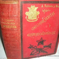 Libros antiguos: GEGRAFIA Y ESTADISTICA , 1899, TORRENTS. Lote 26833794