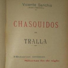 Libros antiguos: CHASQUIDOS DE TRALLA. HISTORIAS ÍNTIMAS. SILUETAS FIN DE SIGLO (1897). Lote 27453671
