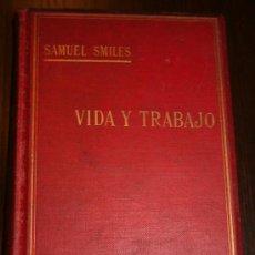Libros antiguos: VIDA Y TRABAJO - SAMUEL SMILES - GARNIER HERMANOS, LIBREROS-EDITORES 1901. Lote 27592558