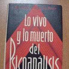 Libros antiguos: LO VIVO Y LO MUERTO DEL PSICOANÁLISIS. JUAN J. LÓPEZ IBOR. LUIS MIRACLE 1936.. Lote 13849343