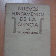 Libros antiguos: NUEVOS FUNDAMENTOS DE LA CIENCIA. SIR JAMES JEANS. ESPASA-CALPE 1936. 243 PÁGINAS.. Lote 13849784