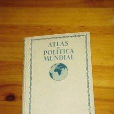 Libri antichi: ATLAS DE POLITICA MUNDIAL. J. F. HORRABIN. TRADUCCION Y ADAPTACION DEL INGLES POR RICARDO CRESPO.*. Lote 22849029