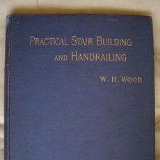 Libros antiguos: 1894 PRACTICAL STAIR BUILDING BY W.H.WOOD. Lote 24976828
