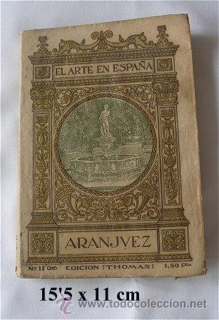 ARANJUEZ EL ARTE EN ESPAÑA THOMAS (Libros Antiguos, Raros y Curiosos - Bellas artes, ocio y coleccionismo - Otros)