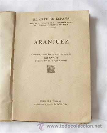 Libros antiguos: ARANJUEZ EL ARTE EN ESPAÑA THOMAS - Foto 2 - 13939525