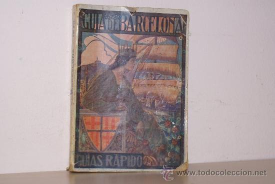 GUIA DE BARCELONA GUIAS RAPIDAS AÑO 1933 POR JUAN PRATS VAZQUEZ (Libros Antiguos, Raros y Curiosos - Historia - Otros)