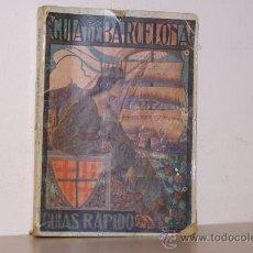 Libros antiguos: GUIA DE BARCELONA GUIAS RAPIDAS AÑO 1933 POR JUAN PRATS VAZQUEZ. Lote 13953830