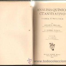 Libros antiguos: ANALISIS QUIMICO CUANTITATIVO. TEORIA Y PRACTICA (A-FIS-036). Lote 13959540