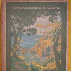 Libros antiguos: LA COSTA BRAVA. CENTRE EXCURSIONISTA DE CATALUNYA. 1922. Lote 14027689