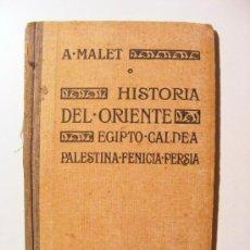 Libros antiguos: HISTORIA DEL ORIENTE-EGIPTO-CALDEA PALESTINA-FENICIA-PERSIA/A.MALET, LIBRAIRIE HACHETTE, 1922. Lote 25419168