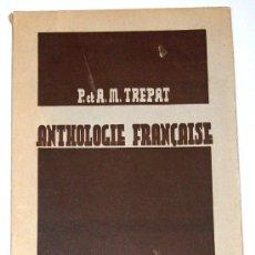Libros antiguos: ANTHOLOGIE FRANÇAISE II (1935) P. ET A.M. TREPAT - JOSE BOSCH LIBRERO. Lote 27546852