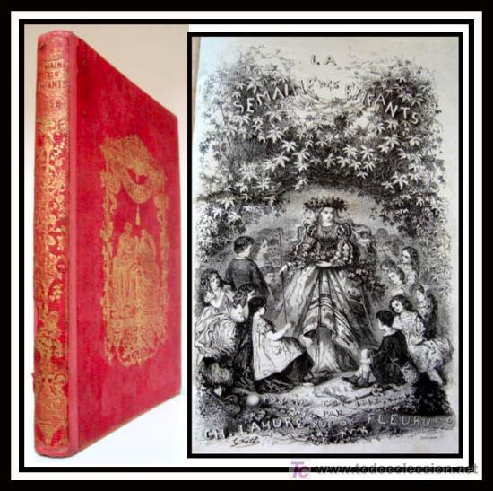 LA SEMANA DE LOS NIÑOS - CUENTOS LEYENDAS HISTORIA Y DRAMAS BOTANICA - AÑO 1858 - CON GRABADOS - (Libros Antiguos, Raros y Curiosos - Literatura - Otros)