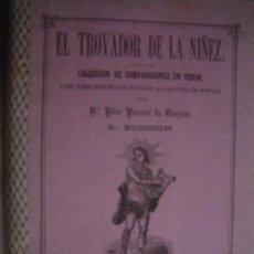 Libros antiguos: 1878 EL TROVADOR DE LA NIÑEZ PASCUAL DE SANJUAN. Lote 26293307
