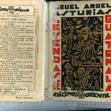 Libros antiguos: ASTURIAS,MIGUEL ANGEL,,LEYENDAS DE GUATEMALA,EDS ORIENTE,1930 1ª EDICION ... .. Lote 14204217