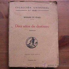 Libri antichi: DIEZ AÑOS DE DESTIERRO, MADAME DE STAEL, CALPE, 1930, COLECCION UNIVERSAL Nº 66 AL 68. Lote 14210555