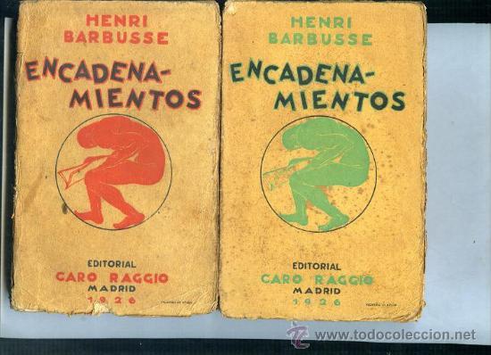 BARBUSSE,HENRI,,ENCADENAMIENTOS,CARO RAGGIO,1926 (Libros Antiguos, Raros y Curiosos - Literatura - Otros)
