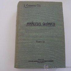 Libros antiguos: ANALISIS QUIMICO - TOMO II - J. CASARES GIL. Lote 26973426