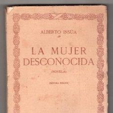 Libros antiguos: LA MUJER DESCONOCIDA POR ALBERTO INSUA. ED. RENACIMIENTO MADRID 1920 7ª ED.. Lote 15986268