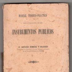 Libros antiguos: INSTRUMENTOS PUBLICOS POR D. ARTURO ROMERO Y DELGADO. IMP. REVISTA DE LEGISLACION MADRID 1909. Lote 22503820