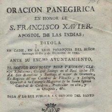 Alte Bücher - ORACION PANEGIRICA EN HONOR DE S. FRANCISCO XAVIER, APOSTOL DE LAS INDIAS: DIXOLA. A-CA-752 - 14275242