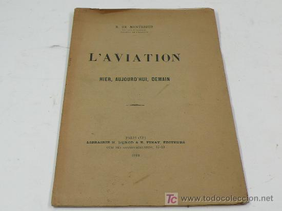 L'AVIATION HIER, AUJOURD'HUI, DEMAIN. 1910. 39 PAG. 16 X 25 CM (Libros Antiguos, Raros y Curiosos - Ciencias, Manuales y Oficios - Otros)