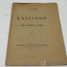 Libros antiguos: L'AVIATION HIER, AUJOURD'HUI, DEMAIN. 1910. 39 PAG. 16 X 25 CM. Lote 14284984