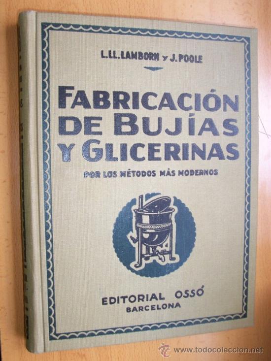 FABRICACION DE BUJIAS Y GLICERINAS - L. LL. LANBORN - EDITORIAL OSSO - AÑO 1933 (Libros Antiguos, Raros y Curiosos - Ciencias, Manuales y Oficios - Otros)