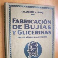 Libros antiguos: FABRICACION DE BUJIAS Y GLICERINAS - L. LL. LANBORN - EDITORIAL OSSO - AÑO 1933. Lote 27289159
