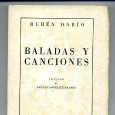 Libros antiguos: RUBÉN DARÍO - BALADAS Y CANCIONES - PRÓLOGO DE ANDRÉS GONZÁLEZ-BLANCO. Lote 25374542