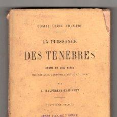 Libros antiguos: LA PUISSANGE DES TENEBRES PAR COMTE LEON TOLSTOI.PERRIN ET CIA. LIBRAIRES EDITEURS PARIS 1900.4ª ED. Lote 14309281
