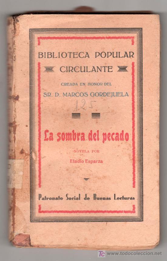 LA SOMBRA DEL PECADO POR ELADIO ESPARZA. BIBLIOTECA PATRIA DE OBRAS PREMIADAS TOMO 125 CORDOBA (Libros Antiguos, Raros y Curiosos - Literatura - Otros)