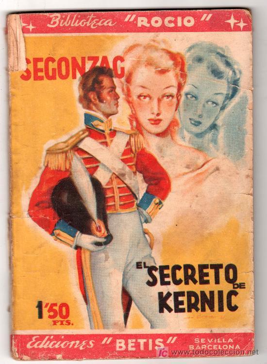 BIBLIOTECA ROCIO. EL SECRETO DE KERNIC POR PAUL SEGOZAC. EDICIONES BETIS (Libros Antiguos, Raros y Curiosos - Literatura - Otros)