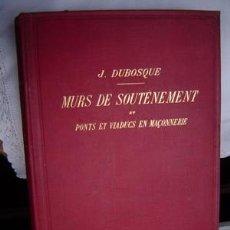 Libros antiguos: 18?? MURS DE SOUTENEMENT, PONTS ET VIADUCTS J.DUBOSQUE. Lote 26702185